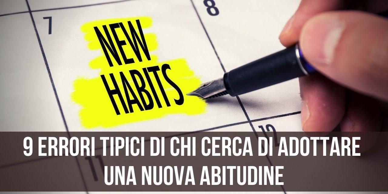 9 errori tipici di chi cerca di adottare una nuova abitudine