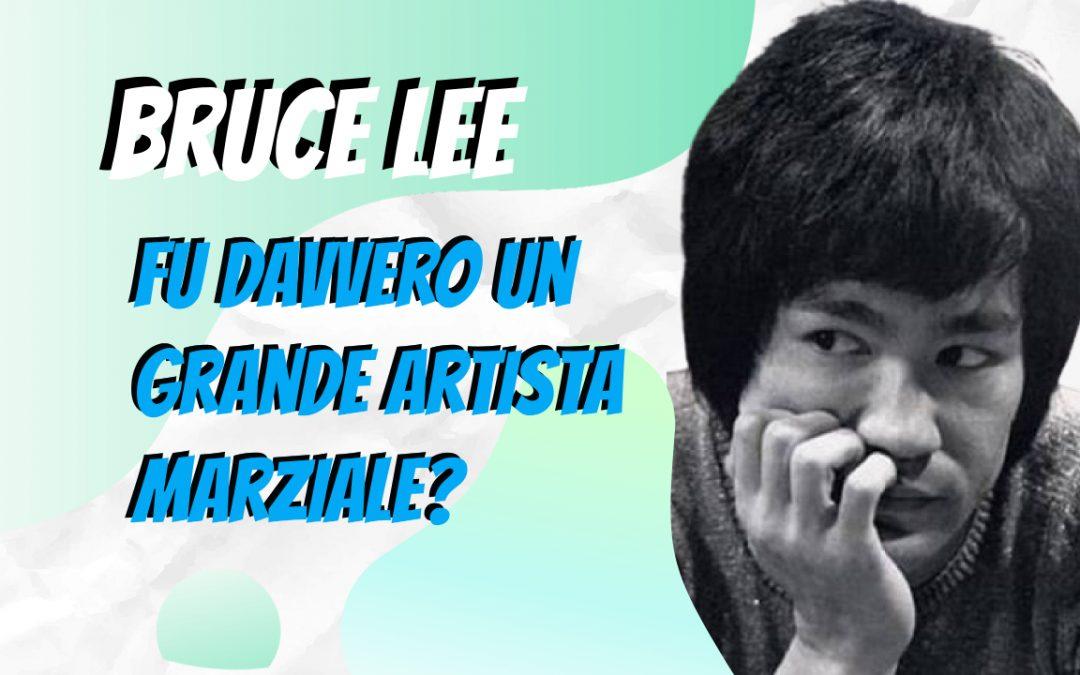 Bruce Lee fu davvero un grande artista marziale?
